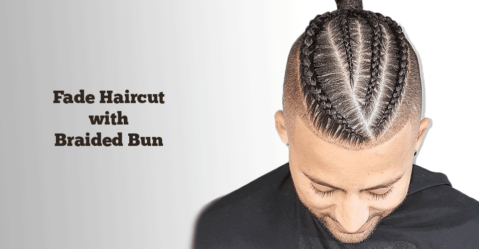 Best Fade Haircut With Braided Bun Images Amp Pictures For Men